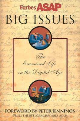 Forbes ASAP Big Issues: The Examined Life in a Digital Age  by  Forbes