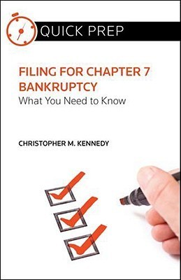 Filing for Chapter 7 Bankruptcy: What You Need to Know Christopher M. Kennedy