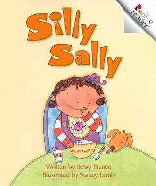 Silly Sally  by  Betsy Franco