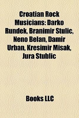 Croatian Rock Musicians Books LLC