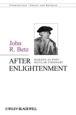 After Enlightenment John R. Betz