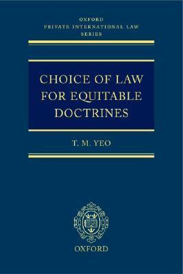 Choice of Law for Equitable Doctrines T.M. Yeo