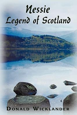 Nessie: Legend of Scotland  by  Donald Wicklander
