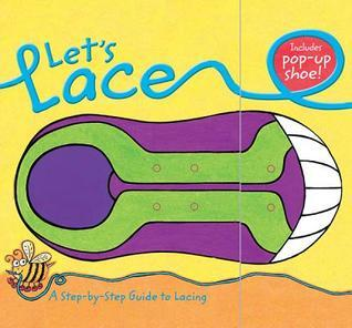 Lets Lace: A Step-By-Step Guide to Lacing  by  Marjory Gardner