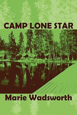Camp Lone Star  by  Marie Wadsworth