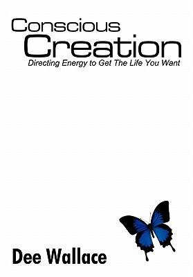 Conscious Creation Dee Wallace