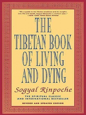 Tibetan Book of Living and Dying, The - Revised edition Sogyal Rinpoche