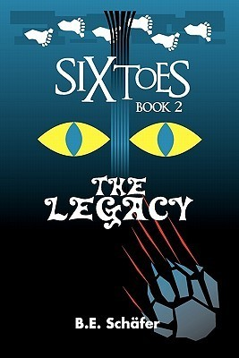 The Legacy - Six Toes, Book Two Blake Schafer