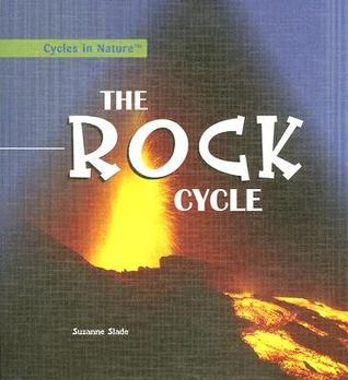 The Rock Cycle  by  Suzanne Buckingham Slade