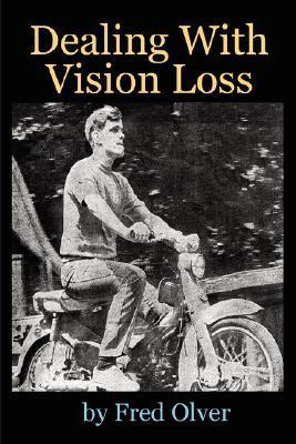 Dealing with Vision Loss  by  Fred Olver