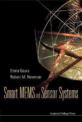 Smart MEMS and Sensor Systems  by  Elena Gaura
