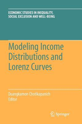 Modeling Income Distributions and Lorenz Curves Duangkamon Chotikapanich