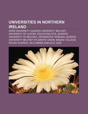 Universities in Northern Ireland: Open University, Queens University Belfast, University of Ulster, Educating Rita Source Wikipedia