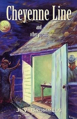 Cheyenne Line and Other Poems J. V. Brummels