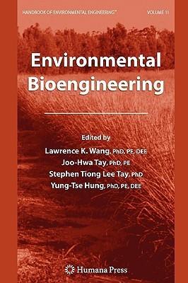 Environmental Bioengineering: Volume 11 (Handbook Of Environmental Engineering)  by  Lawrence C.H. Wang