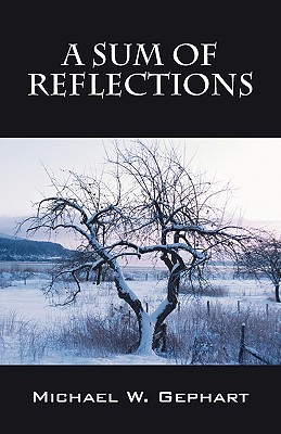 A Sum of Reflections  by  Michael W. Gephart