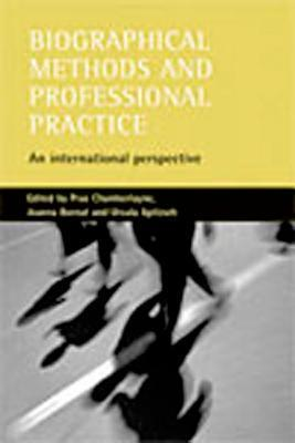 Biographical methods and professional practice: An international perspective Prue Chamberlayne