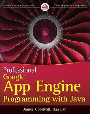 Professional Google App Engine Programming with Java  by  Dana Moore