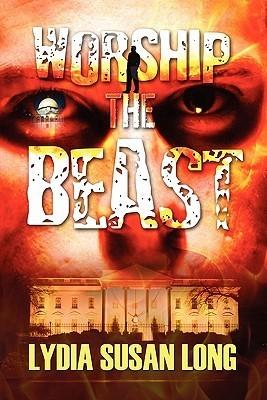Worship the Beast Lydia Susan Long