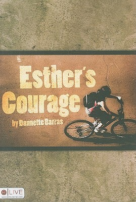 Esthers Courage  by  Dannette Barras