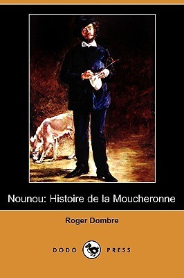 Nounou: Histoire de La Moucheronne Roger Dombre