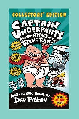 Captain Underpants And The Attack Of The Talking Toilets (Captain Underpants) Dav Pilkey