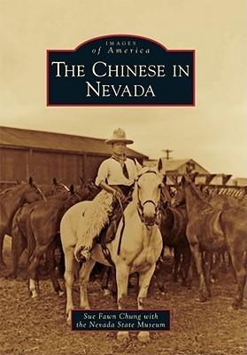 The Chinese in Nevada  by  Sue Fawn Chung
