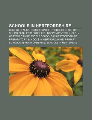Schools in Hertfordshire: Comprehensive Schools in Hertfordshire, Defunct Schools in Hertfordshire, Independent Schools in Hertfordshire  by  Source Wikipedia