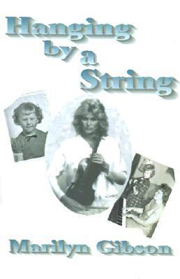 Hanging  by  a String by Marilyn Gibson
