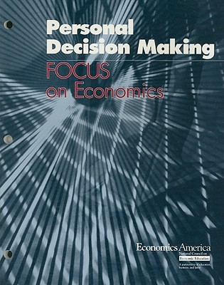 Focus on Economics: Personal Decision Making (Focus on Economics) (Focus on Economics) Don R. Leet