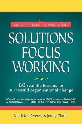 Solutions Focus Working Mark McKergow