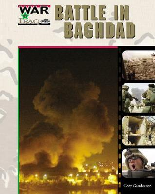 Battle in Baghdad Cory Gideon Gunderson