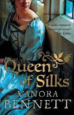 Queen of Silks  by  Vanora Bennett