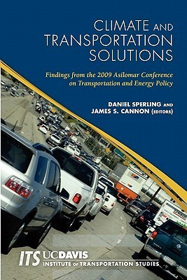 Climate and Transportation Solutions: Findings from the 2009 Asilomar Conference on Transportation and Energy Policy Daniel Sperling