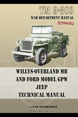 TM 9-803 Willys-Overland MB and Ford Model GPW Jeep Technical Manual U.S. Army