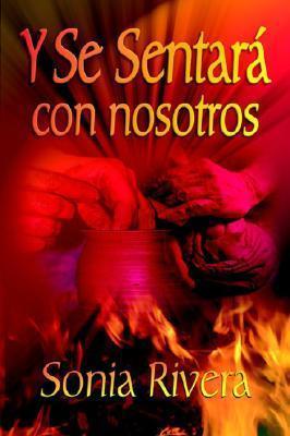 Y Se Sentara Con Nosotros  by  Sonia Rivera