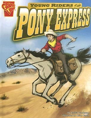 Young Riders of the Pony Express  by  Jessica S. Gunderson