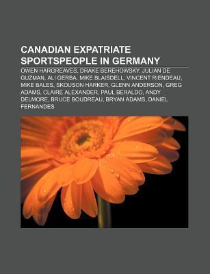 Canadian Expatriate Sportspeople in Germany: Owen Hargreaves, Drake Berehowsky, Julian de Guzman, Ali Gerba, Mike Blaisdell, Vincent Riendeau Source Wikipedia