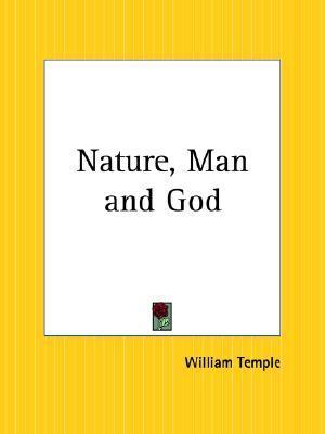 Nature, Man and God  by  William Temple