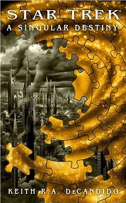 A Singular Destiny  by  Keith R.A. DeCandido