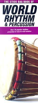 The Stick Bag Book of World Rhythm & Percussion  by  Felipe Orozco