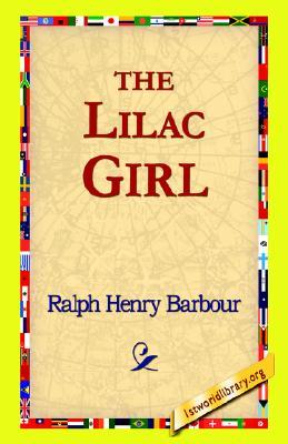 The Lilac Girl  by  Ralph Henry Barbour