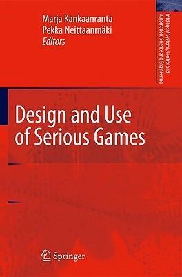 Design And Use Of Serious Games Marja Kankaanranta