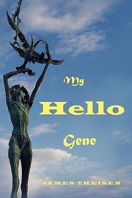 My Hello Gene James Theisen