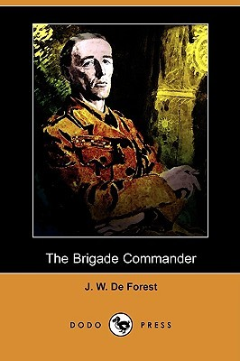 The Brigade Commander  by  J. De Forest