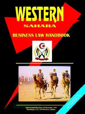 Western Sahara Business Law Handbook USA International Business Publications