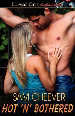 Hot n Bothered  by  Sam Cheever