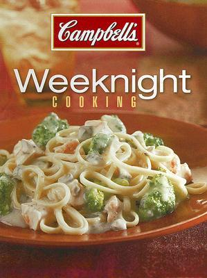 Campbells Weeknight Cooking  by  Campbell Soup Company