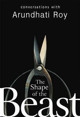 The Shape Of The Beast Arundhati Roy
