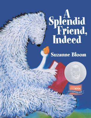 A Splendid Friend Indeed  by  Suzanne Bloom